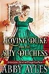 A Loving Duke For The Shy Duchess