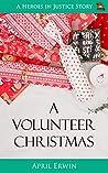 A Volunteer Christmas: A Heroes in Justice Story