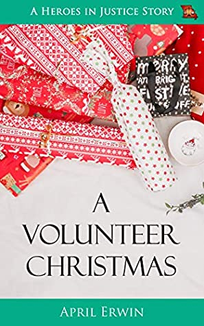 A Volunteer Christmas: A Heroes in Justice Story