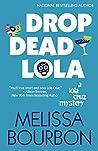 Drop Dead Lola (A Lola Cruz Mystery Book 5)