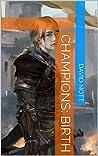 Champions: Birth
