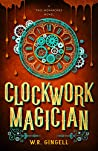 Clockwork Magician (Two Monarchies Sequence, #4)