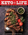 Keto Life: Over 100 Healthy and Delicious Ketogenic Recipes