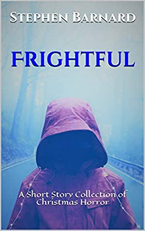 Frightful: A Short Story Collection of Christmas Horror