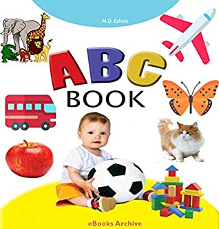ABC Dictionary Book for Children, Toddlers and Preschool Kids to Learn the English Alphabet Letters from A to Z with Animals picture and others (With Popup Interactivity Books 1e)
