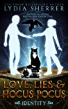 Love, Lies, and Hocus Pocus: Identity