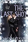 The Last Shot (Love In Chaos Book 3)
