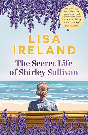 The Secret Life of Shirley Sullivan by Lisa Ireland