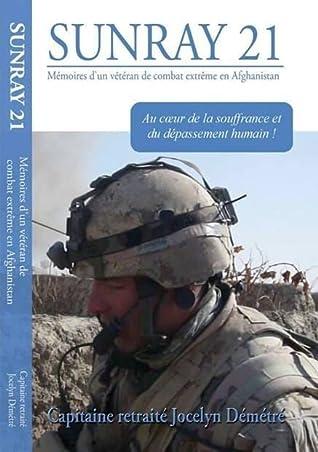 Sunray 21 - Mémoires d'un vétéran de combat extrême en Afghanistan