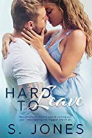 Hard To Leave (The Hard Series)