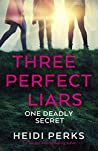 Three Perfect Liars: One Deadly Secret