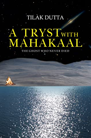 A Tryst with Mahakaal - The Ghost who never Died