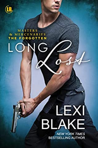 Long Lost (Masters and Mercenaries: The Forgotten #4)