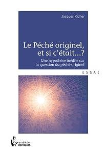 Le Péché originel, et si c'était...?: Une hypothèse inédite sur la question du péché originel