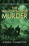 The Willow Marsh Murder (The Detective Lavender Mysteries #6)