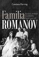Familia Romanov: asasinat, revoluție și prăbușirea Rusiei imperiale