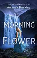 The Morning Flower: The Omte Origins (World of the Trylle, #2)