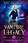 Hunter Trials (The Vampire Legacy #2)