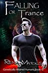 Falling For Trance (Genetically Altered Humans, #12)