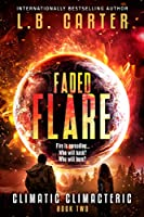 Faded Flare (Climatic Climacteric, #2)
