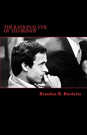The Rational Evil of Ted Bundy