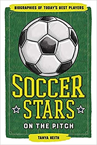 Soccer Stars on the Pitch by Tanya Keith