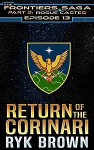 Return of the Corinari (The Frontiers Saga: Part 2: Rogue Castes, #13)