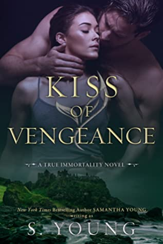 Kiss of Vengeance (True Immortality #2)