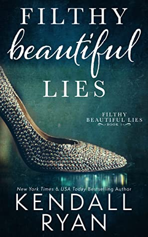 Filthy Beautiful Lies (B01- 4) - Kendall Ryan