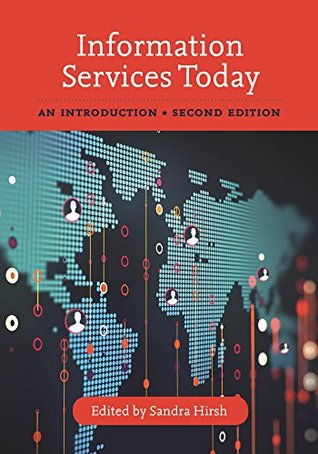 Information Services Today by Sandra Krebs Hirsh