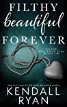 Filthy Beautiful Forever (Filthy Beautiful Lies, #4)