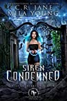 Siren Condemned (Thief of Hearts #1; Paranormal Prison)