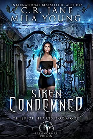 Siren Condemned (Paranormal Prison; Thief of Hearts #1)