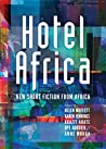 Hotel Africa: New Short Fiction from Africa