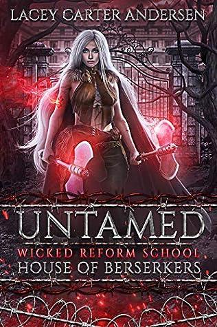 Untamed: House of Berserkers (Wicked Reform School Book 1)