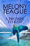 A Promise to Keep by Melony Teague