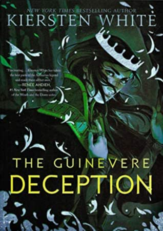 The Guinevere Deception (Camelot Rising, #1) by Kiersten White