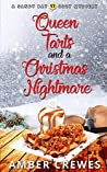 Queen Tarts and a Christmas Nightmare (Sandy Bay Cozy Mystery Book 17)