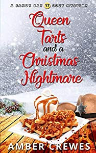 Queen Tarts and a Christmas Nightmare (Sandy Bay #17)