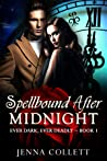 Spellbound After Midnight (Ever Dark, Ever Deadly #1)