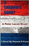 A Shadow's Doubt: A Peter Lucas Novel