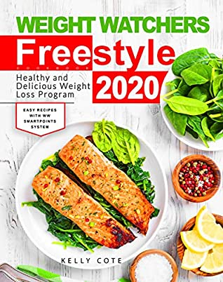 Weight Watchers Freestyle Cookbook: Healthy and Delicious Weight Loss Program 2020   Easy Recipes With WW SmartPoints System (Weight Watchers Freestyle 2020)