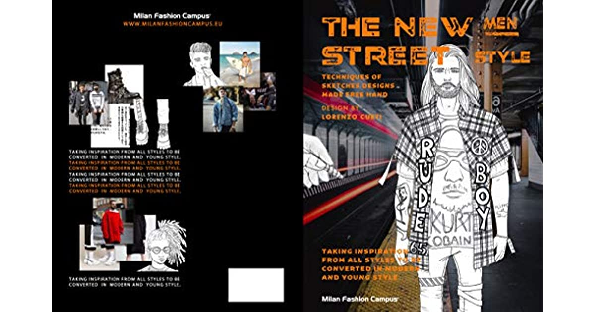 The New Men Street Style The New Men Street Style Fashion Design Sketch Book Learn About The Different Men Fashion Street Styles While Also Learning And Improving Your Sketching Skills By