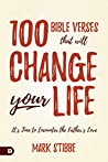Book cover for 100 Bible Verses That Will Change Your Life: It's Time to Encounter the Father's Love