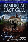 Immortal: Last Call (The Immortal Series Book 6)