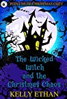 The Wicked Witch and the Christmas Chaos: A Point Muse Cozy Paranormal Christmas Mystery