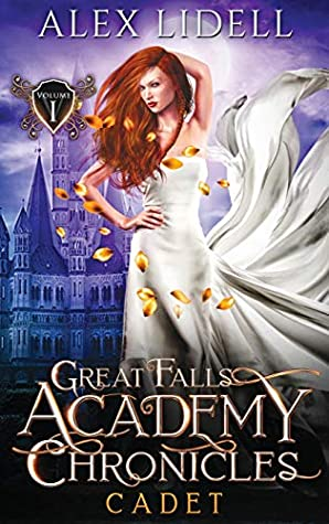 Cadet: Great Falls Academy Chronicles: Volume I