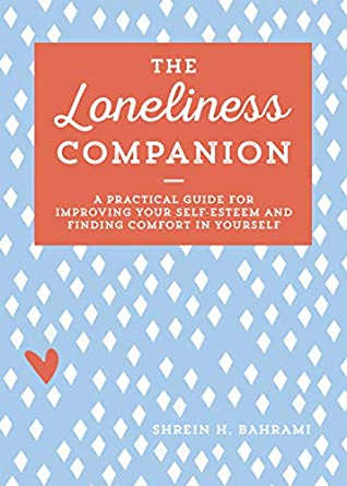 The Loneliness Companion by Shrein H. Bahrami
