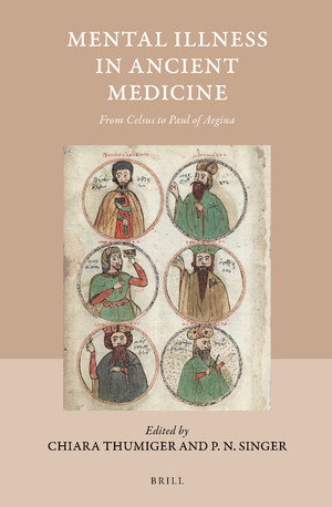 Mental illness in ancient medicine   from Celsus to Paul of Aegina (2018, Brill)