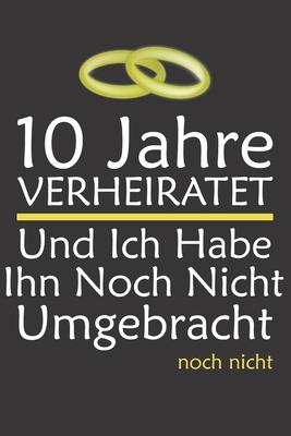 Notizbuch 10 Jahre Verheiratet I Geschenk Zum 10